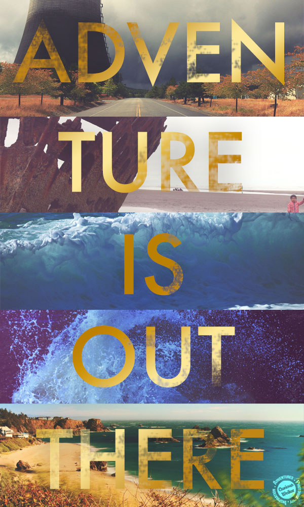 adventure is out there quote - west coast road trip - curiouswriter