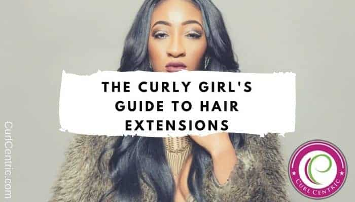 The Curly Girl39s Guide To Hair Extensions Weaves And