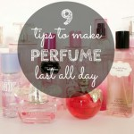 9 tips to make perfume last all day