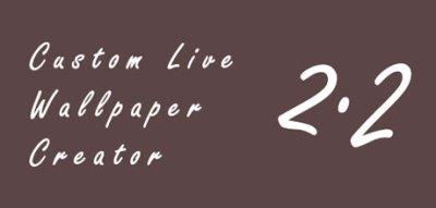 Custom Live Wallpaper Creator 2.2   Custom Live Wallpaper Creator