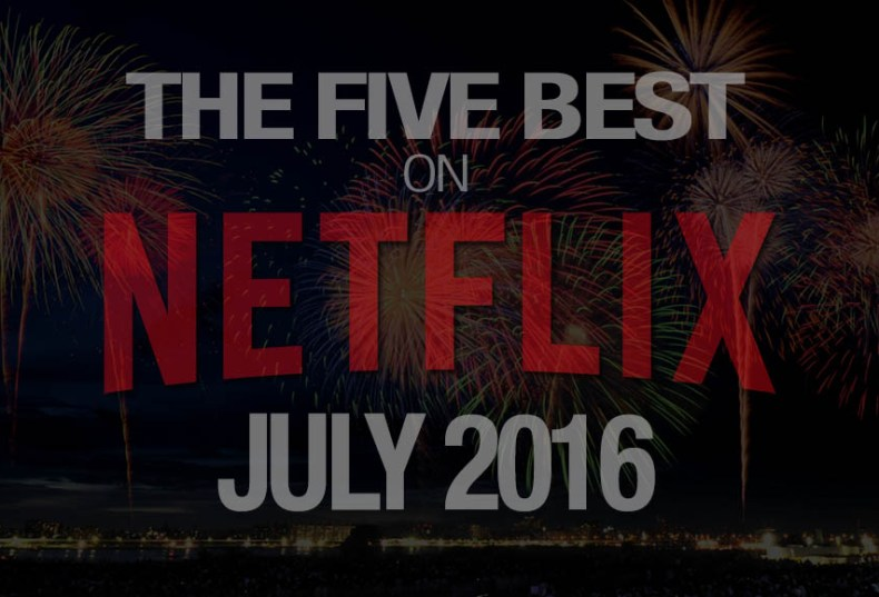 Best Movie on Netflix July 2016