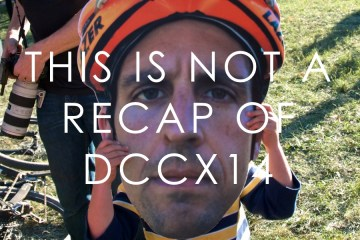 The Not A Race Recap Of DCCX14 - D2
