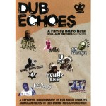 Dub Echoes, A Film by Bruno Natal DVD (Soul Jazz Records/Inertia)