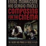 Composing For The Cinema: The Theory and Praxis of Music In Film: Ennio Morricone & Sergio Miceli (Scarecrow/ In Books)