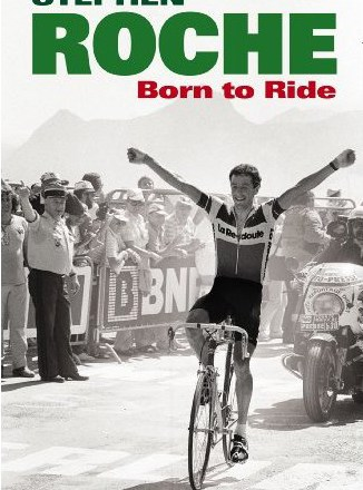 Born to Ride - Stephen Roche
