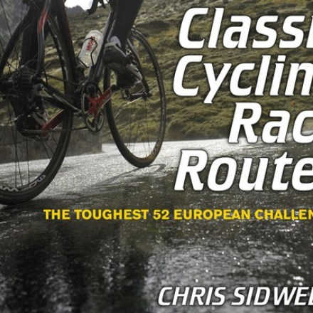 Book Review - Classic Cycling Race Routes by Chris Sidwells
