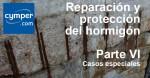 Reparación y protección del hormigón ( Parte VI ) – Casos especiales