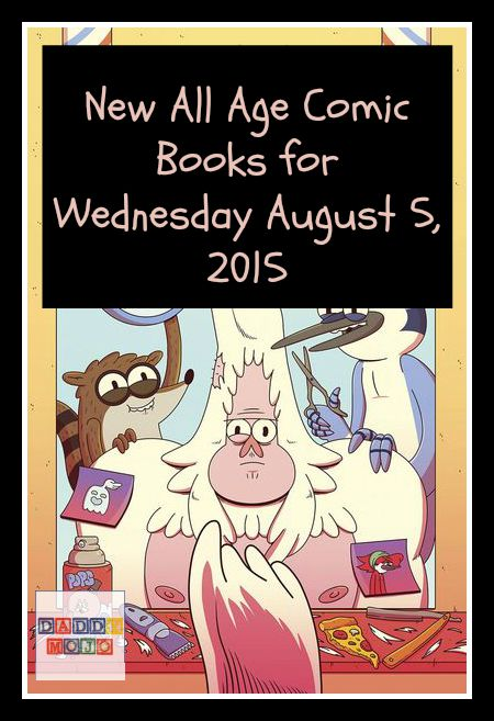 New All Age Comic Books for Wednesday August 5, 2015