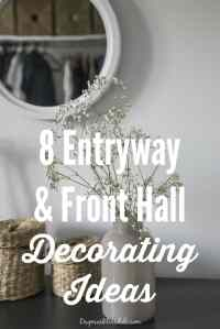 8 Entryway and Front Hall Decorating Ideas You Will Want ...