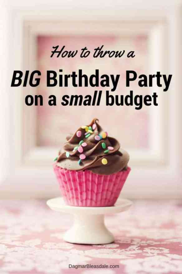 How to throw a big birthday party on a small budget, DagmarBleasdale.com