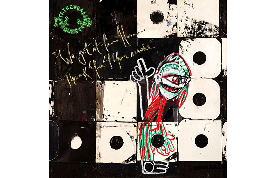 A Tribe Called Quest We got it from Here… Thank You 4 Your service | Epic/SME Grade: A+