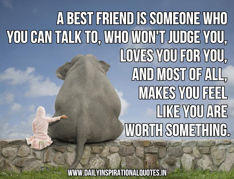 a best friend is someone who you can talk to who won 39 t