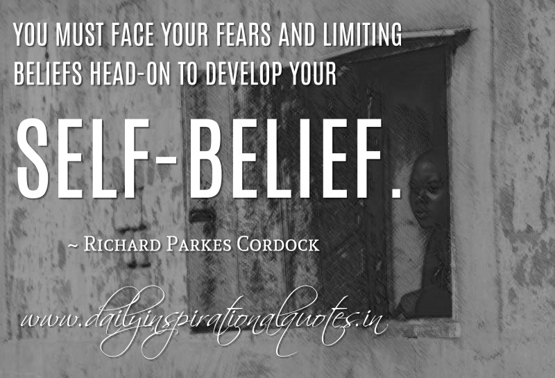 you must face your fears and limiting beliefs head on to develop  you must face your fears and limiting beliefs head on to develop your self