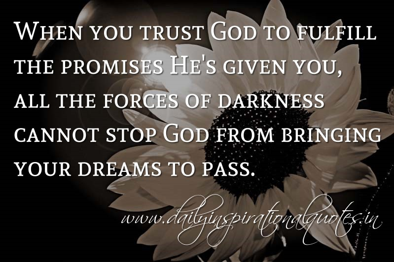 Spiritual Inspirational Quotes Interesting When You Trust God To Fulfill The Promises He's Given You All The