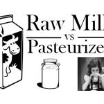 Raw Milk vs. Pasteurized Milk