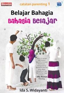 """Cover buku """"Belajar Bahagia, Bahagia Belajar"""""""