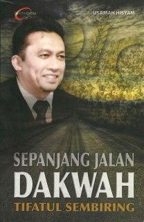 """Cover buku """"Sepanjang Jalan Dakwah Tifatul Sembiring"""". (dakwatuna.com)"""