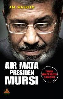 "Cover buku ""Air Mata Presiden Mursi""."