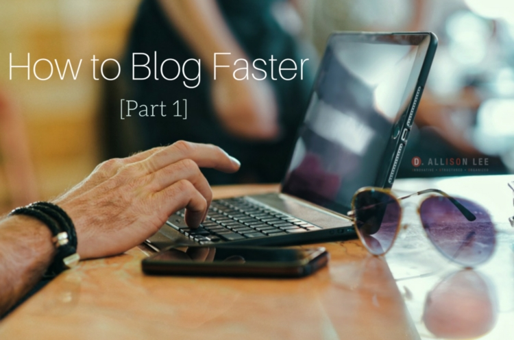 blog faster: what to do first