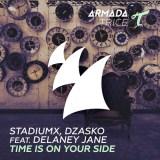 StadiumX & Dzasko ft. Delaney Jane - Time Is On Your Side [Armada Trice]