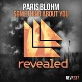 Paris Blohm - Something About You [Revealed Recordings]
