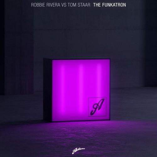 Robbie Rivera vs. Tom Staar - The Funkatron [Axtone Records]