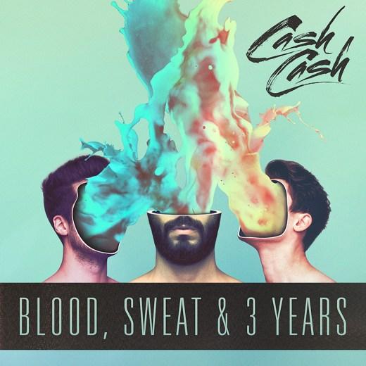 Cash-Cash-Blood-Sweat-3-Years-Album-Artwork