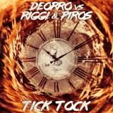 Deorro vs. Riggi & Piros - Tick Tock