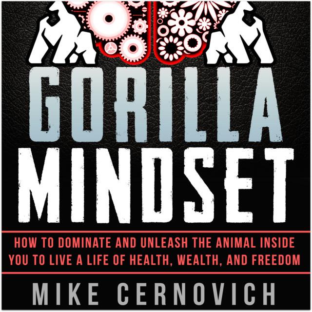 Gorilla Mindset Mike Cernovich audiobook