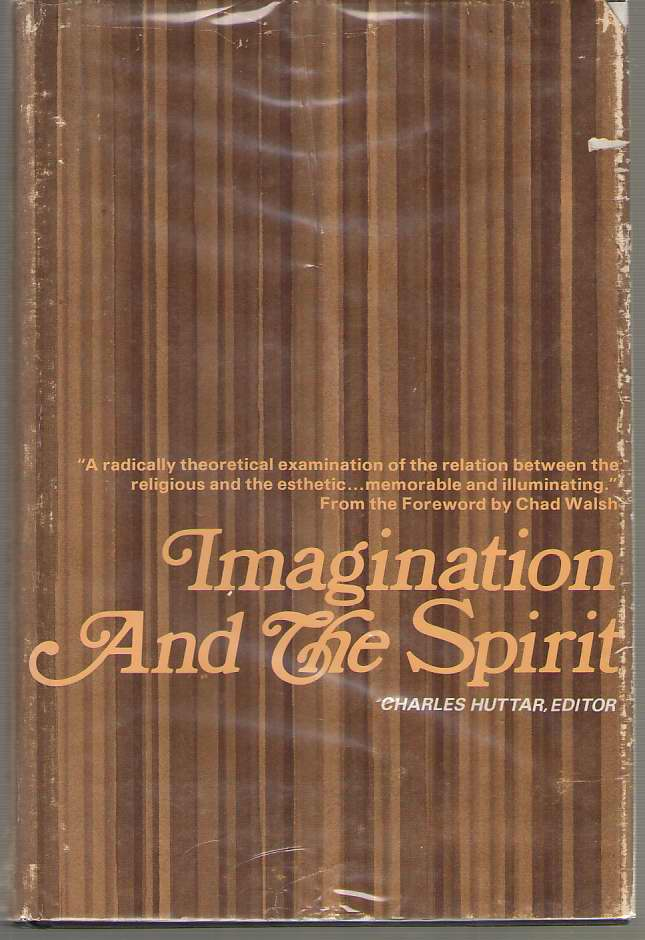 Imagination and the Spirit Essays in Literature and the Christian Faith