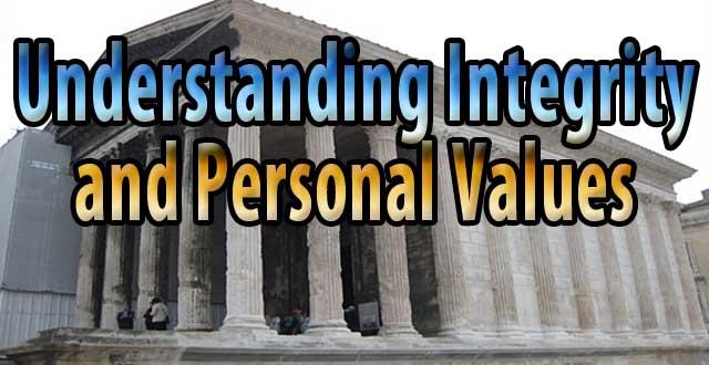essay on personal values understanding integrity and personal values - personal integrity essay