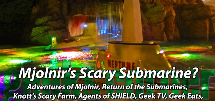 Mjolnir's Scary Submarine? - Geeks Corner - Episode 353