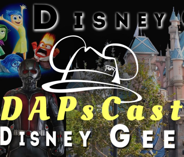 Disneyland 60th, Ant-Man, Genies, Star Wars, & Inside Out – DAPsCast – Episode 22