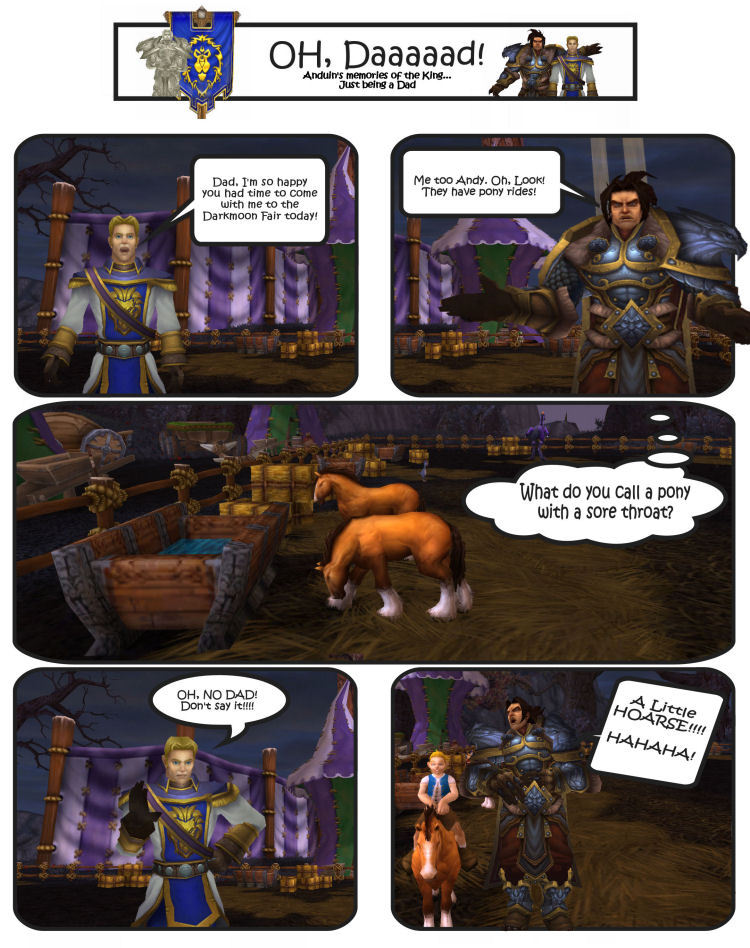 "King Varian telling Anduin a dad joke ""What do you call a pony with a sore throat? A little hoarse"""