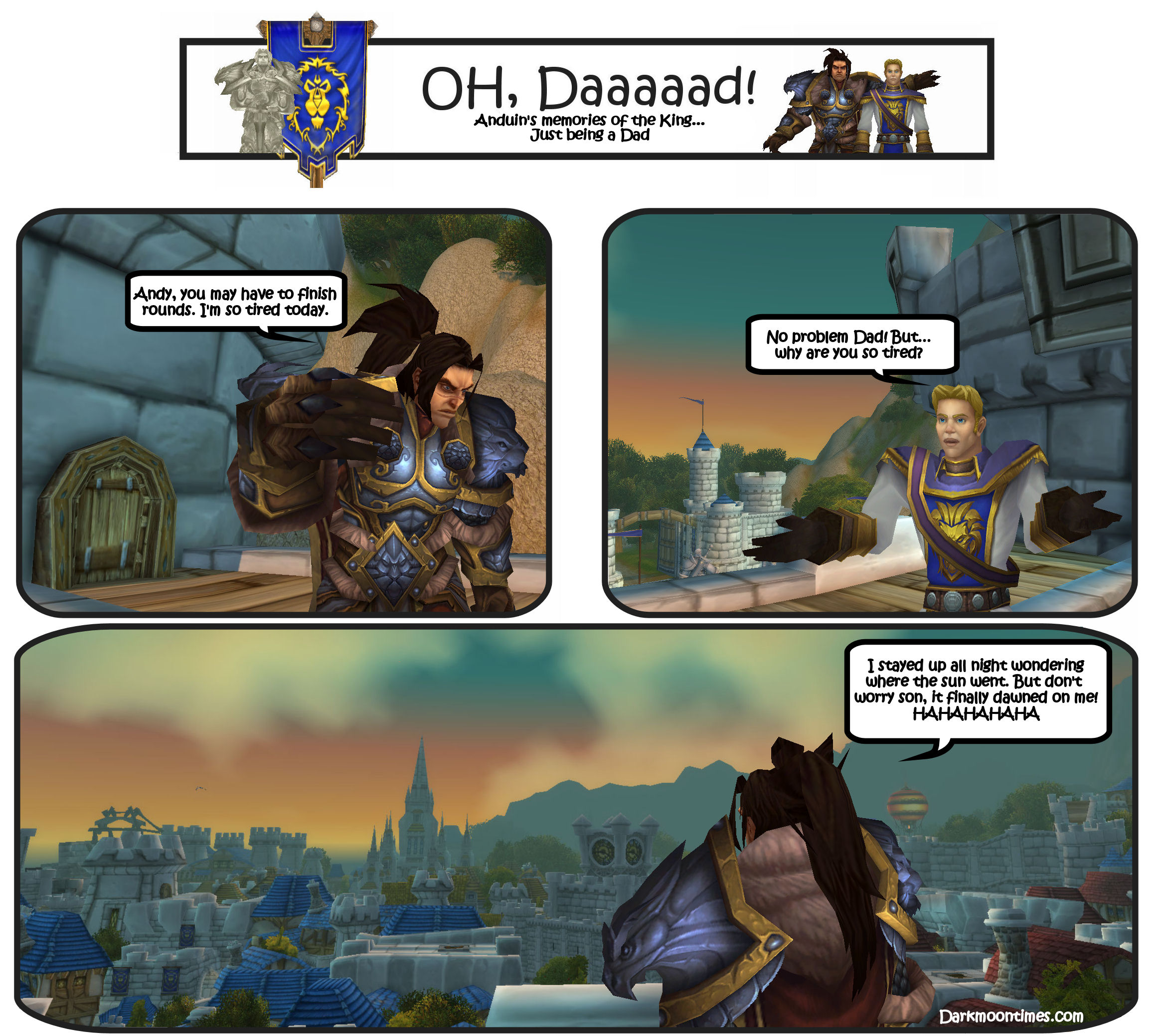 """King Varian telling Anduin a dad joke """"I stayed up all night wondering where the sun went. Don't worry, it dawned on me"""""""