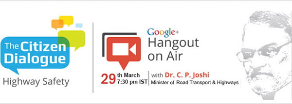 Concerned About Highway Safety? Interact with Minister for Road Transport & Highways on Google+ Hangout