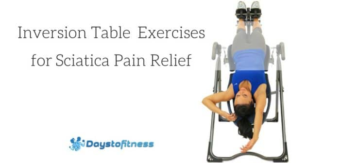 Inversion Table Exercises For Sciatic Nerve Pain Relief