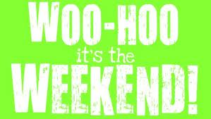 Woo Hoo Weekend