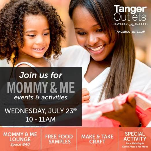 Tanger Outlets National Harbor - Mommy and Me July 23rd