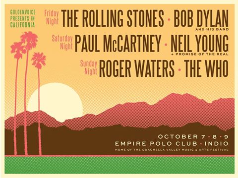 DESERT TRIP!  The Who, The Rolling Stones, Paul McCartney, Bob Dylan, Neil Young, Bob Dylan