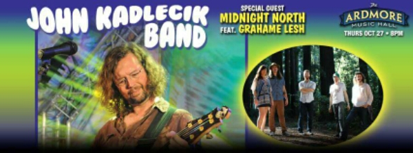 FREE CONCERT STREAM : John Kadlecik Band & Midnight North, live NOW  from  Ardmore Music Hall, Ardmore PA, Thursday Oct 27th 2016