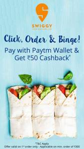 Swiggy - Get Rs 50 cashback on Rs 300 or More via paytm wallet (New Users)