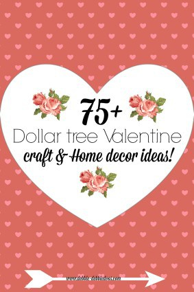 All things Dollar tree Valentine\u0027s decor and crafts