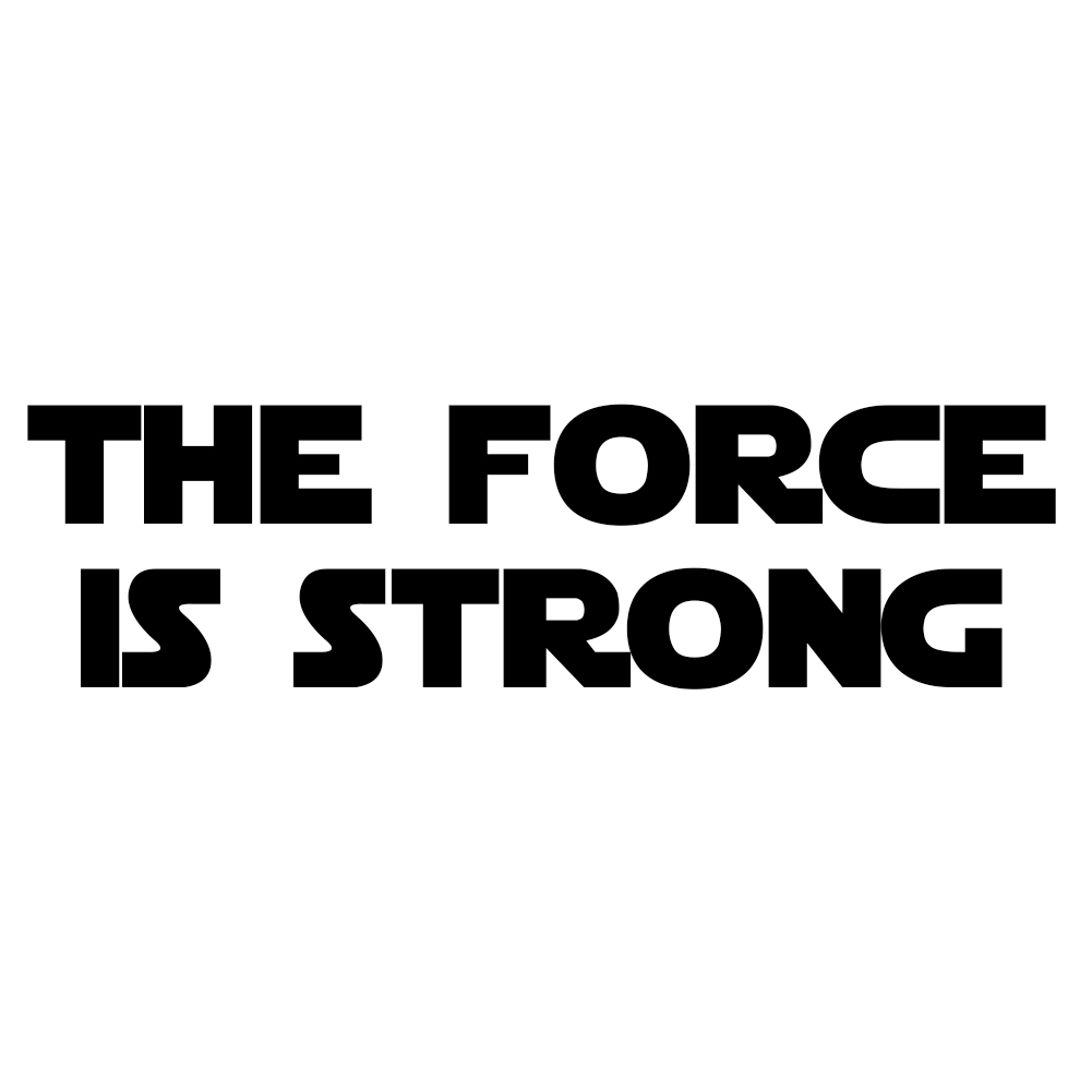 The force is strong vinyl sticker car decal