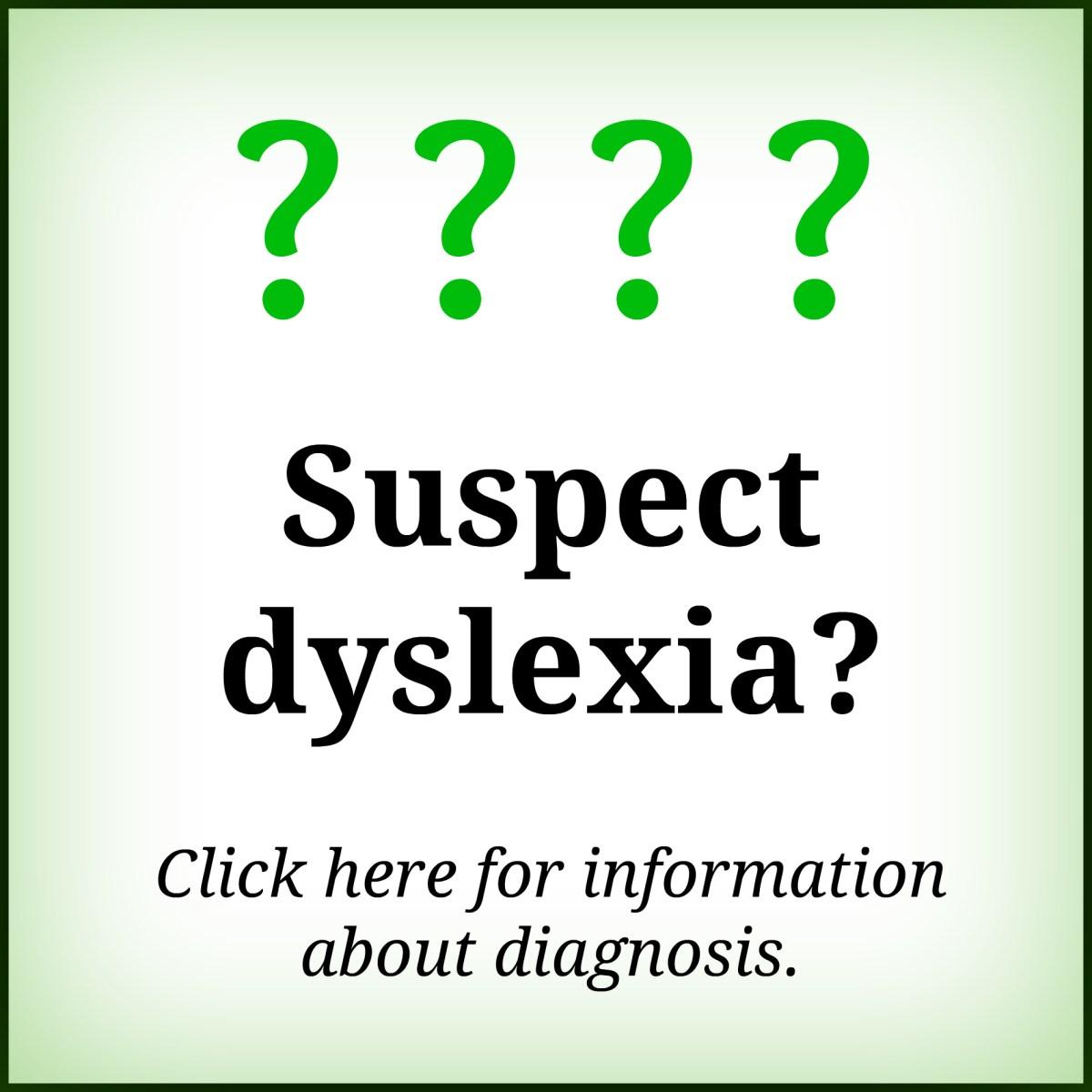Suspect dyslexia