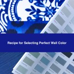 The Recipe For How To Get The Perfect Wall Color