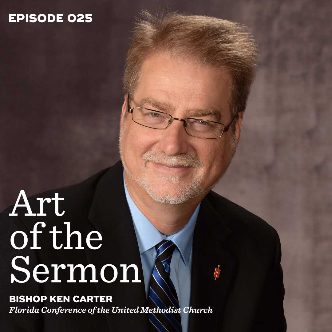 025: A Career in Preaching – Part 1 with Bishop Ken Carter – Art of the Sermon