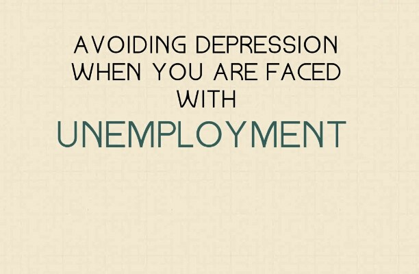 Avoiding Depression When You Are Faced With Unemployment
