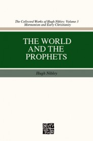 WorldAndProphets Hugh Nibley
