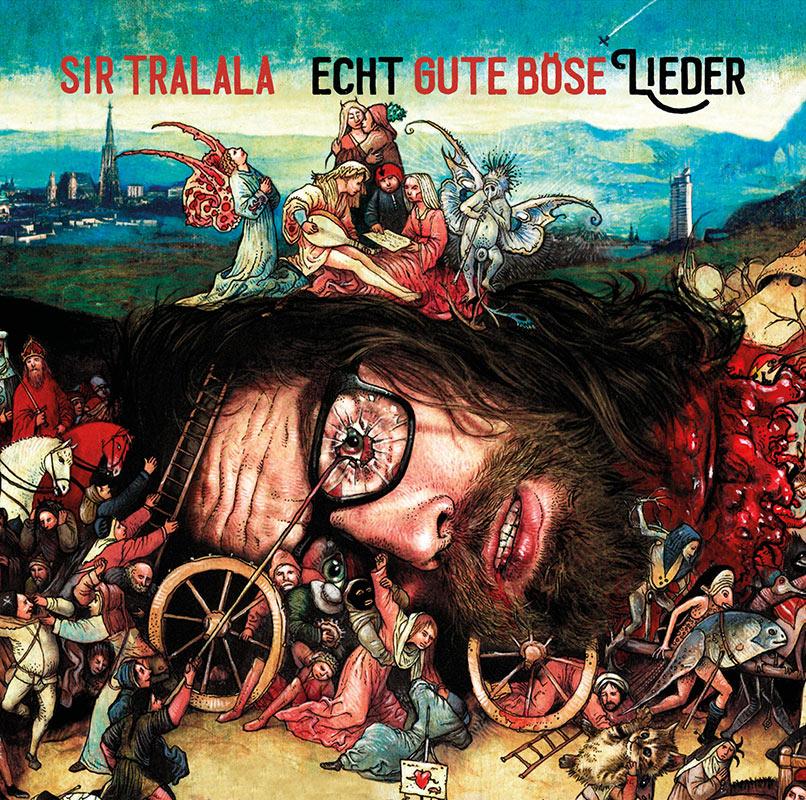 Review: Sir Tralala – Echt gute böse Lieder